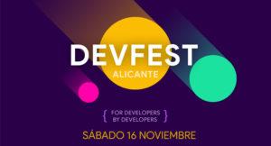 Devfest Alicante 2019. El evento de los desarrolladores.
